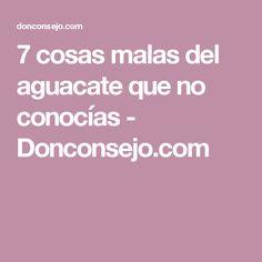 7 cosas malas del aguacate que no conocías - Donconsejo.com