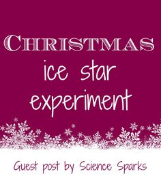 ": Christmas Ice Star Experiment {via Science Sparks}"" data-componentType=""MODAL_PIN Easy Science, Science Fair, Science For Kids, Science Experiments, Science Ideas, Christmas Activities, Christmas Crafts For Kids, Christmas Fun, Preschool Christmas"
