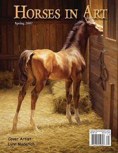 Spring 2007 - HORSES IN ART Cover Artist: Lynn Maderich