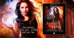 Magic Fire By Catherine Vale Pre-Order Now $.99  Blurb:  Theyre the most unlikely duo you could imagine. After all what could a fiercely independent Fae possibly want with a stubborn dragon who seems to think he needs to protect her? Okay sure Darius is spine-tingling sexy shifter with a wicked sense of humor not to mention that cocky smirk on those deliciously perfect lips that cant seem to stop smiling at her  But Kaye isnt that kind of girl. She is a powerful fairy and the last thing she…