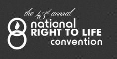 National Right to Life Convention to be held in Dallas this June