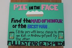 Pie in face. whatever jar has most money in it gets pied in face. pie can just be pie plate filled with whip cream
