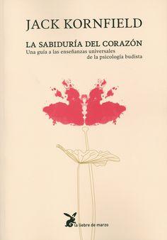 La sabiduría del corazón : una guía a las enseñanzas universales de la psicología budista, 2013 http://absysnetweb.bbtk.ull.es/cgi-bin/abnetopac01?TITN=529830
