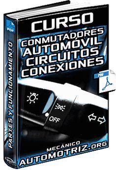 Descargar Curso Completo de Conmutadores del Vehículo - Luces, Circuitos de Alumbrado, Elevalunas Eléctrico, Tipos y Conexiones Gratis en Español y PDF.
