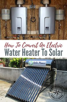 How To Convert An Electric Water Heater To Solar — A water heater can consume a lot of electricity and is one of the appliances in your house that costs you the most money.