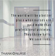 In an ideal world...right?! Until then, make sure to thank your nurses! This website has an awesome way to send your nurse a Thank You! Pin now, use later! #nursesrock #allnurses #thankanurse #nurselife