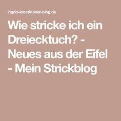 Wie stricke ich ein Dreiecktuch? - Neues aus der Eifel - Mein Strickblog