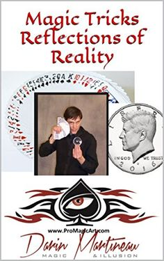 Magic Tricks Reflections of Reality by Darin Martineau Book Club Books, New Books, Learn Magic Tricks, Close Up Magic, English File, Card Tricks, Magic Art, Kindle App, Optical Illusions