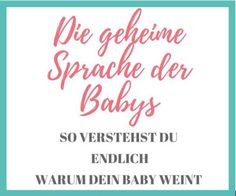 Die Geheime Sprache Der Babys-So Verstehst Du Endlich Warum Dein Baby Weint