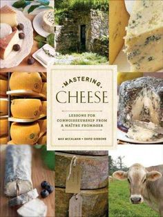 Mastering Cheese: Lessons for the True Connoisseurship from a Maitre Fromager