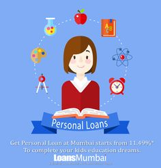 Get Personal Loan In Mumbai to complete you Kids Education Dreams.  #PersonalLoan Interest Rates Starting from 11.49%*  For more details Dial +91 7303022000