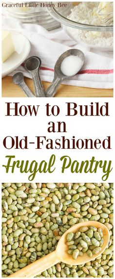 Check out these tips for building an old-fashioned frugal pantry just like grandma on gracefullittlehoneybee.com