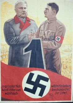 German Poster, 1933 -- In the deepest need Hindenburg chose Adolf Hitler for Reich Chancellor. You too should vote for List 1.