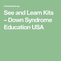 See and Learn Kits – Down Syndrome Education USA
