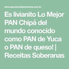 Es livianito Lo Mejor PAN Chipá del mundo conocido como PAN de Yuca o PAN de queso! | Receitas Soberanas
