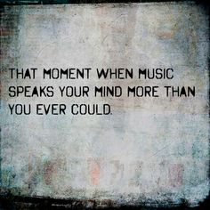 basically that's why I love music