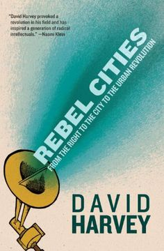 Rebel Cities: From the Right to the City to the Urban Revolution by David Harvey, http://www.amazon.co.uk/dp/1781680744/ref=cm_sw_r_pi_dp_CiJPsb133TADR