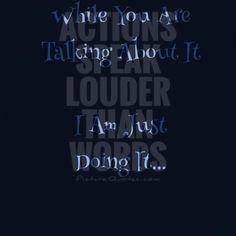 Actions Speak Louder Than Words Actions Speak Louder Than Words, Poetry, Mood, Poems