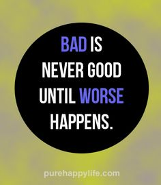 bad-is-never-good
