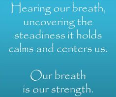 Ironically, whether it is new life or death consuming us, we may not always have words but we do always have our breath.