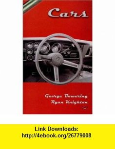 Cars (9781552451151) George Bowering, Ryan Knighton , ISBN-10: 1552451151  , ISBN-13: 978-1552451151 ,  , tutorials , pdf , ebook , torrent , downloads , rapidshare , filesonic , hotfile , megaupload , fileserve