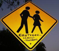Caution... Elbow Touchers
