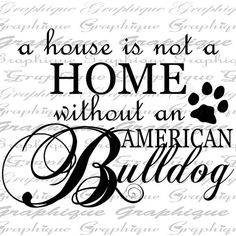 HOME wo American BULLDOG Text Word Calligraphy by Graphique