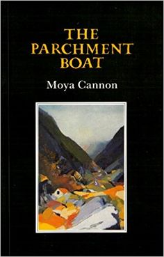 The parchment boat / Moya Cannon Publicación Oldcastle, County Meath : Gallery Books, 1997