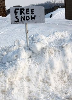 """start a business on the mountain top and sell """"free snow""""  for making snow cones....."""