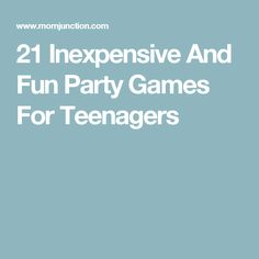 21 Inexpensive And Fun Party Games For Teenagers