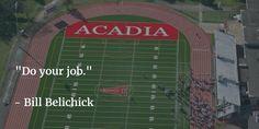 "#MondayMotivation ""Do your job."" - Bill Belichick #AcadiaU"