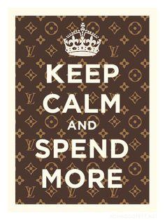 Keep calm & spend more