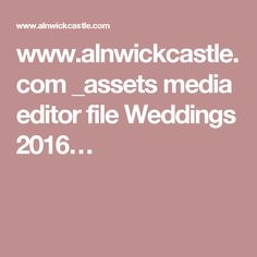 www.alnwickcastle.com _assets media editor file Weddings 2016…