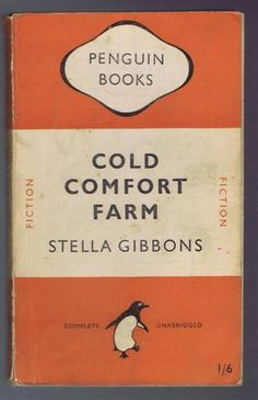 Stella Gibbons: Cold Comfort Farm, first published 1932