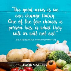 What choice are you making today?  www.foodmatters.com #foodmatters #FMquotes