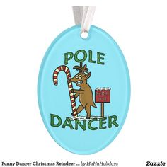 Funny Dancer Christmas Reindeer Pun Ornament -- See more at http://www.zazzle.com/hahaholidays/products?rf=238713858877306074&tc=pin