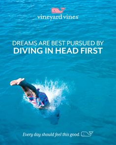 Dreams are best pursued by diving in head first. #EDSFTG