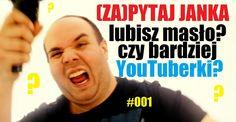 Lubisz masło? Czy bardziej YouTuberki? - (Za)Pytaj Janka #001 - JanekGada