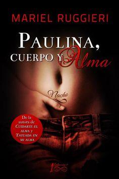 Paulina, cuerpo y alma – Mariel Ruggieri Day Book, Novels, Entertaining, Movie Posters, Html, Romances, Tapas, Sexy, Books