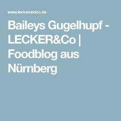 Baileys Gugelhupf - LECKER&Co   Foodblog aus Nürnberg