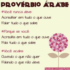 Provérbio Árabe #vcnuncadeve ... #pqsevc ... #vcacaba ...