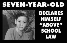 "SEVEN-YEAR-OLD DECLARES HIMSELF ""ABOVE"" SCHOOL LAW - Weekly World News Holding Court, Alien Life Forms, Seven Years Old, Accusations, Stupid People, Our Lady, Boys Who, Year Old, Bullying"