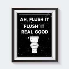 Beau Ah Flush It, Flush It Real Good   Digital Bathroom Print, Funny Bathroom  Decor, Funny Bathroom Print Art, Funny Bathroom Design Ideas