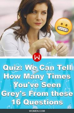 Shonda Rhimes' Grey's Anatomy quiz! We can tell you how many times you have seen the show! Is it a million? How big of a fan are you? How Many Times You've Seen Grey's Anatomy? Greys Anatomy Quiz, Grey's fun Quiz, Kate Walsh, Addison Montgomery.