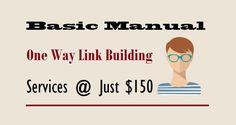 Basic Manual One Way #LinkBuilding Services @ Just $150  #seo #seobenefits #marketing