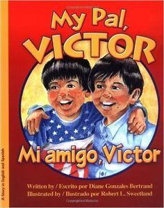 My Pal, Victor/Mi amigo, Victor (Bilingual) Bilingual Edition by Bertrand, Diane Gonzales:  Dos muchachos experimentan el compañerismo a pesar de la invalidez de un muchacho. La diversión y la amistad dominan limitaciones físicas.