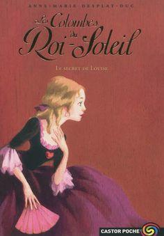 CDI - COLLEGE PAUL BERT - Les Colombes du Roi-Soleil. Le secret de Louise (Tome 2)