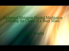 Archangel Metatron ⛅ Calming the Chaos of a Busy Mind Guided Meditation Deepak Meditation, Meditation Audio, Meditation Youtube, Daily Meditation, Chakra Meditation, Mindfulness Meditation, Chaos Quotes, Calming Music, Spiritual Health