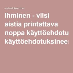 Ihminen - viisi aistia printattava noppa käyttöehdotuksineen. Teaching Vocabulary, Teaching Kindergarten, Science And Nature, Pre School, School Projects, Human Body, Education, Learning, Health