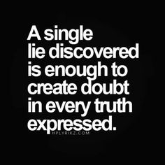 Once a liar always a liar. I cut them out of my life long ago and so much happier.